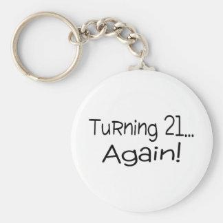 Turning 21 Again Keychains