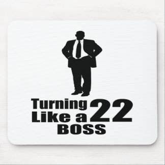 Turning 22 Like A Boss Mouse Pad