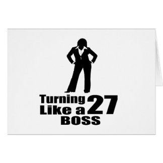 Turning 27 Like A Boss Card