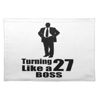 Turning 27 Like A Boss Placemat