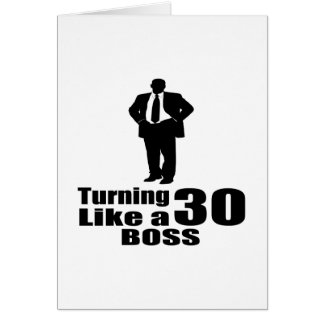 Turning 30 Like A Boss Card
