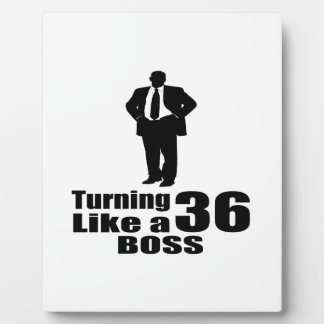 Turning 36 Like A Boss Plaque