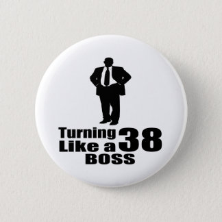 Turning 38 Like A Boss 2 Inch Round Button