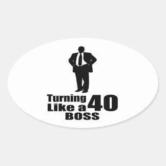 Turning 40 Like A Boss Oval Sticker
