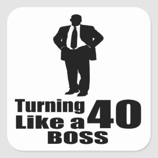 Turning 40 Like A Boss Square Sticker