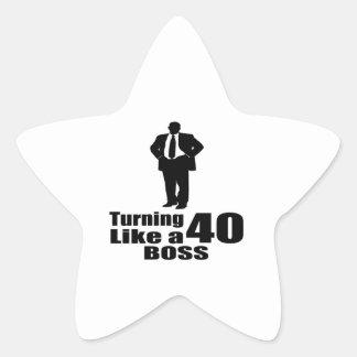 Turning 40 Like A Boss Star Sticker