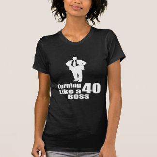 Turning 40 Like A Boss T-Shirt