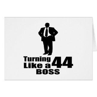 Turning 44 Like A Boss Card