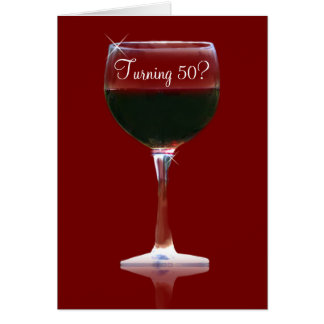 Turning 50 Funny Wine Birthday Card