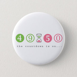 Turning 50 Years Old 2 Inch Round Button