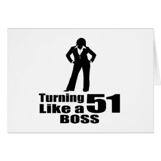Turning 51 Like A Boss Card