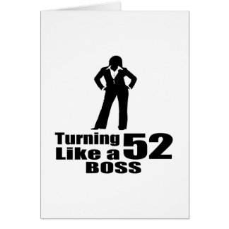 Turning 52 Like A Boss Card