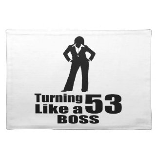 Turning 53 Like A Boss Placemat