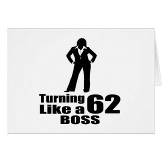 Turning 62 Like A Boss Card