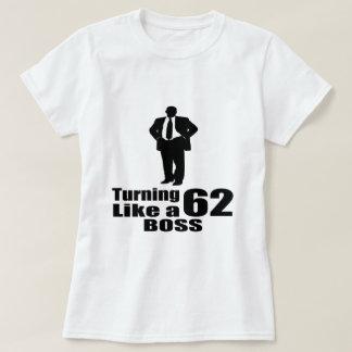 Turning 62 Like A Boss T-Shirt