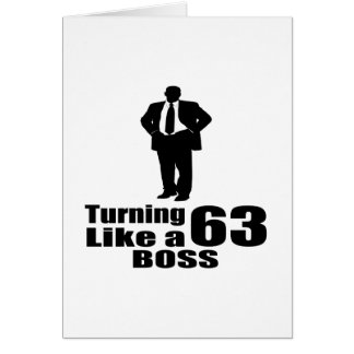 Turning 63 Like A Boss Card