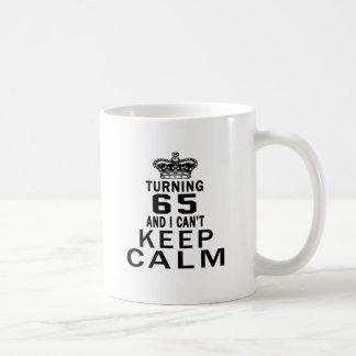 Turning 65 and i can't keep calm coffee mug