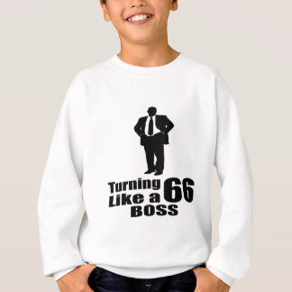Turning 66 Like A Boss Sweatshirt