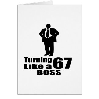 Turning 67 Like A Boss Card