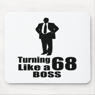 Turning 68 Like A Boss Mouse Pad