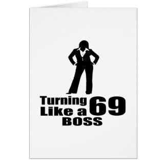 Turning 69 Like A Boss Card