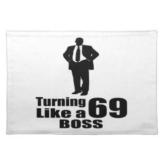 Turning 69 Like A Boss Placemat