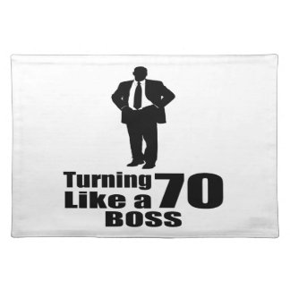 Turning 70 Like A Boss Placemat