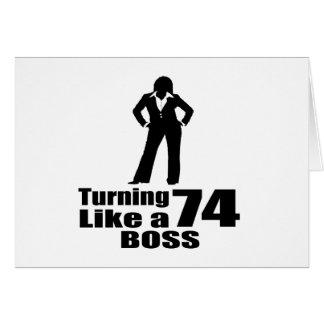 Turning 74 Like A Boss Card
