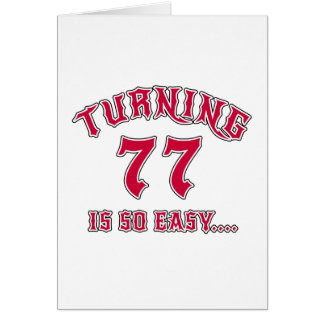 Turning 77 Is So Easy Birthday Card