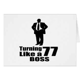 Turning 77 Like A Boss Card