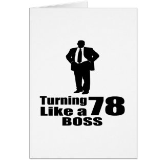 Turning 78 Like A Boss Card