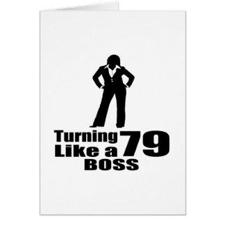 Turning 79 Like A Boss Card