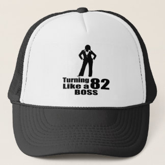 Turning 82 Like A Boss Trucker Hat