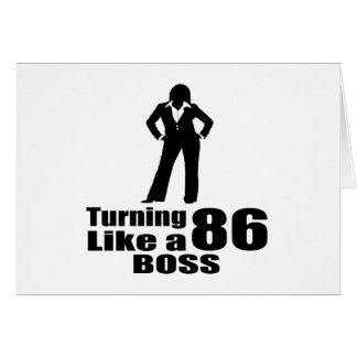 Turning 86 Like A Boss Card