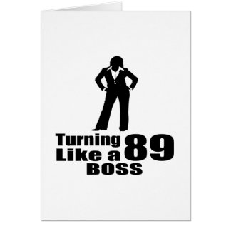 Turning 89 Like A Boss Card