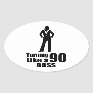 Turning 90 Like A Boss Oval Sticker