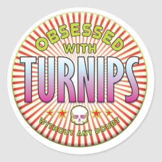 Turnips Obsessed R Classic Round Sticker