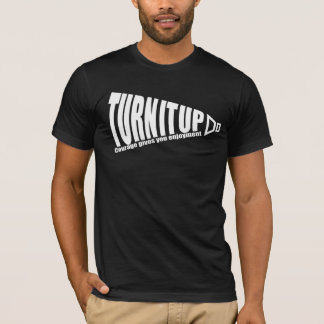 TURNITUP T-Shirt