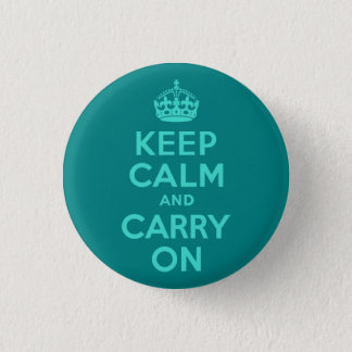 Turquoise and Teal Keep Calm and Carry On 1 Inch Round Button
