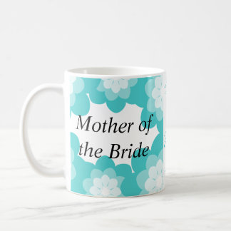 Turquoise Flowers Mother of the Bride Mug