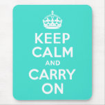 Turquoise Keep Calm and Carry On Mousepads