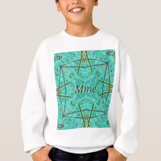 "Turquoise Teal Modern ""Mine"" Pattern Sweatshirt"