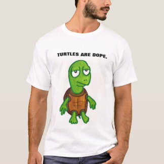 TURTLES ARE DOPE T-Shirt
