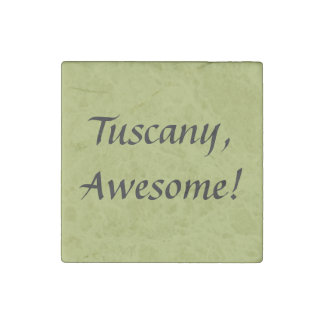 Tuscany, Awesome! Quote Marble Magnet
