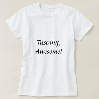 Tuscany, Awesome! T-shirt