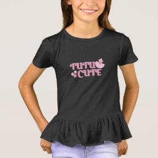TUTU Cute | Too Cute | Ballet T-Shirt