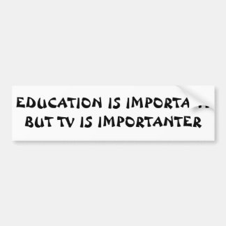TV Importanter than Education  Fortune Cookie Bumper Sticker