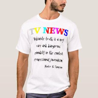 """TV News """"Absolute Truth"""" T-Shirt"""
