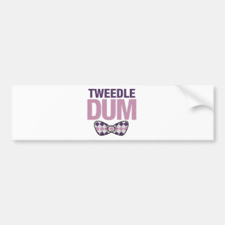 tweedle dum bumper sticker