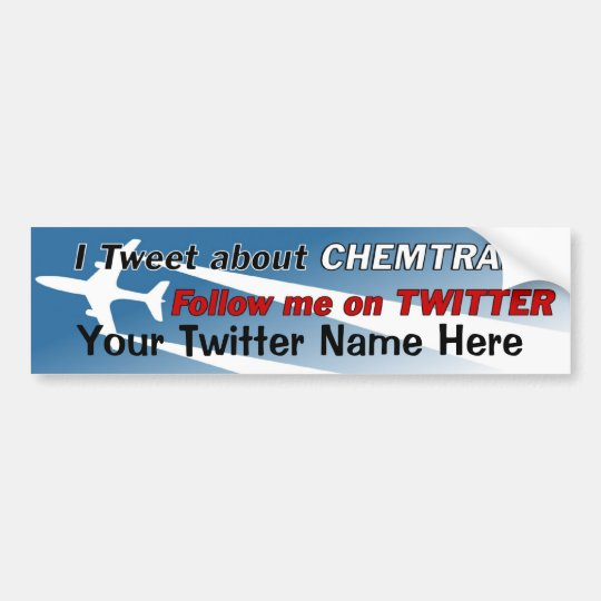 Tweet About Chemtrails Bumpersticker Bumper Sticker